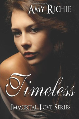 Timeless: Immortal Love Series