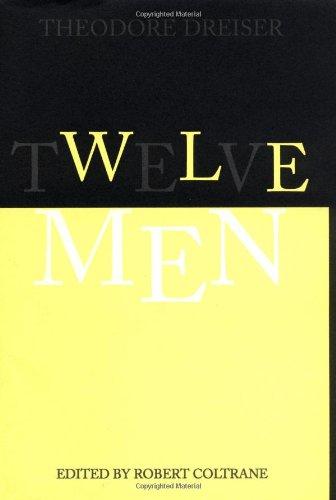 Twelve Men (The University of Pennsylvania Dreiser Edition)