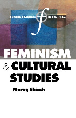 Feminism and Cultural Studies (Oxford Readings in Feminism)