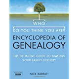 Who Do You Think You Are? Encyclopedia of Genealogy: The definitive reference guide to tracing your family historyby Nick Barratt