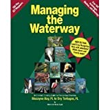img - for Managing the Waterway: Biscayne Bay to Dry Tortugas, FL: An Enriched Cruising Guide for Florida Keys Travelers book / textbook / text book