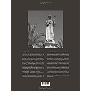 The Spirit Within Saint Junipero: Photographs by Craig Alan Huber and Essays by Robert M. Senkewicz