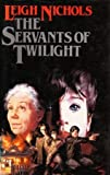 img - for The Servants Of Twilight book / textbook / text book