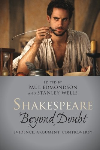 Shakespeare Beyond Doubt: Evidence, Argument, Controversy: Paul Edmondson, Stanley Wells: 9781107603288: Amazon.com: Books