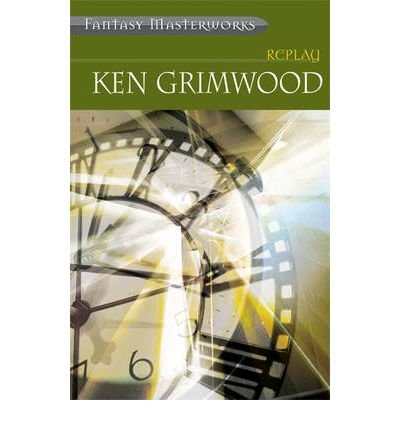 [(Replay)] [Author: Ken Grimwood] published on (May, 2005)
