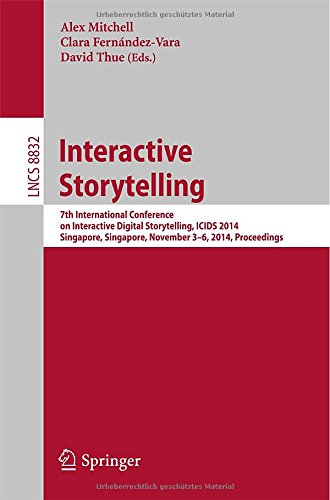 Interactive Storytelling: 7Th International Conference On Interactive Digital Storytelling, Icids 2014, Singapore, Singpore, November 3-6, 2014, ... Applications, Incl. Internet/Web, And Hci)