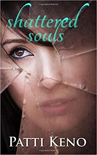 Shattered Souls by Patti Keno