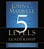 The 5 Levels of Leadership: Proven Steps to Maximize Your Potential [5 LEVELS OF LEADERSHIP 8D] [Compact Disc]