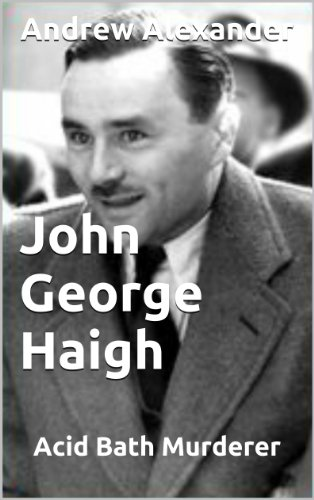 """a biography of john george haigh the acid bath vampire 1949: john george haigh, the acid bath murderer august 10th, 2013 headsman on this date in 1949, britain's """"acid bath murderer"""" was hanged by albert pierrepoint at wandsworth prison the name really tells you all you need to know about this enduringly infamous serial killer john george haigh drained puddles of deathly."""