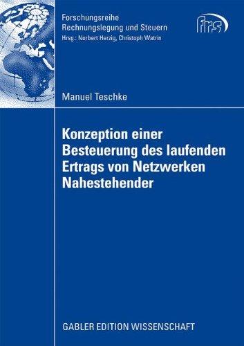 Konzeption Einer Besteuerung Des Laufenden Ertrags Von Netzwerken Nahestehender (Forschungsreihe Rechnungslegung Und Steuern) (German Edition)