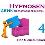 Zehn Hypnosen. Band 4: �bergewicht reduzieren
