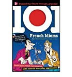 Jean-Marie Cassagne [101 FRENCH IDIOMS [WITH CDROM] BY (AUTHOR)CASSAGNE, JEAN-MARIE]101 FRENCH IDIOMS [WITH CDROM][PAPERBACK]03-01-2009