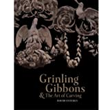 Grinling Gibbons: And the Art of Carving (Paperback)