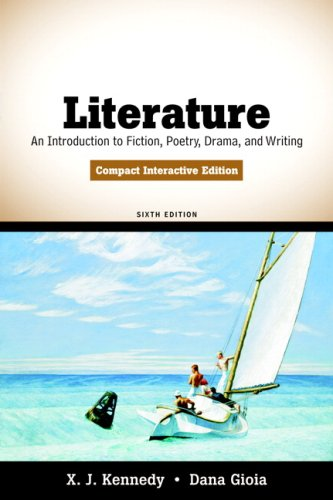 Literature: An Introduction to Fiction, Poetry, Drama, and Writing,...