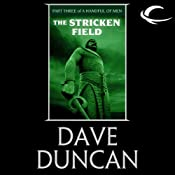 The Stricken Field: Part Three of A Handful of Men | Dave Duncan