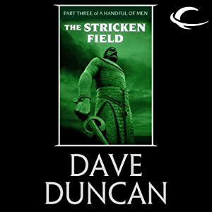 The Stricken Field: Part Three of A Handful of Men | [Dave Duncan]