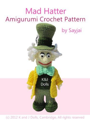 Mad Hatter Amigurumi Crochet Pattern (Alice in Wonderland Patterns Book 4)