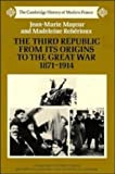 img - for The Third Republic from its Origins to the Great War, 1871-1914 (The Cambridge History of Modern France) by Mayeur, Jean-Marie, Rebirioux, Madeleine (1988) Paperback book / textbook / text book