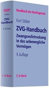 Zwangsvollstreckung in das unbewegliche Vermögen: ZVG-Handbuch (Handbuch der Rechtspraxis: HRP, Band 2)