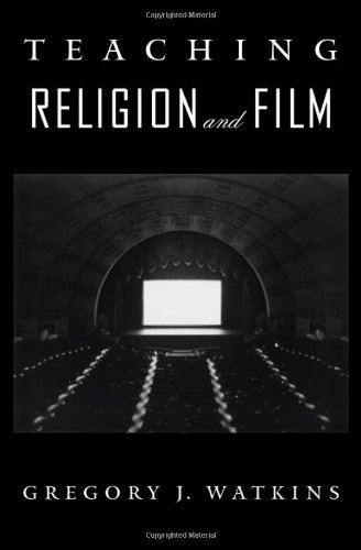 Teaching Religion and Film (An American Academy of Religion Book)