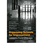 img - for By Anthony S. Bryk Organizing Schools for Improvement: Lessons from Chicago book / textbook / text book