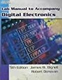 Lab Manual for Bignell/Donovan?s Digital Electronics, 5th