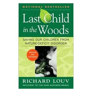 Last Child in the Woods Publisher: Algonquin Books; Updated and Expanded edition
