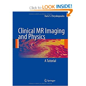 Clinical MR Imaging and Physics: A Tutorial
