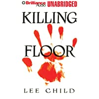 Killing Floor (       UNABRIDGED) by Lee Child Narrated by Dick Hill