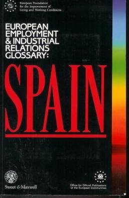 European Employment and Industrial Relations Glossary: Spain (European Employment and Industrial Relations Glossaries)