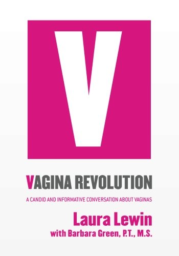 Vagina Revolution: A Candid and Informative Conversation About Vaginas
