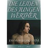 """Goethe: Die Leiden des jungen Werther (Illustriert) (Speziell f�r digitale Leseger�te)von """"Johann Wolfgang  von..."""""""