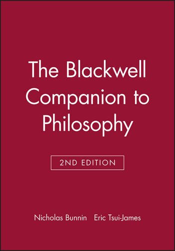 Blackwell Companion to Philosophy (Blackwell Companions to Philosophy)