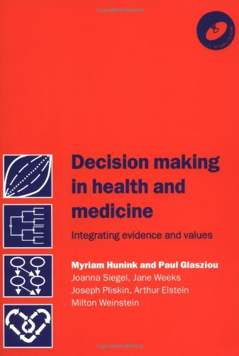Decision Making In Health And Medicine With Cd-Rom: Integrating Evidence And Values