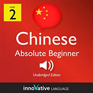 Learn Chinese with Innovative Language's Proven Language System - Level 2: Absolute Beginner Chinese Audiobook