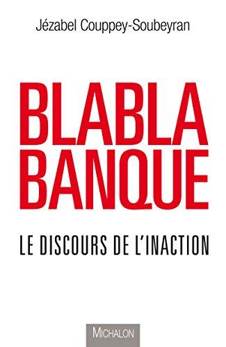 Blablabanque: Le discours de l'inaction