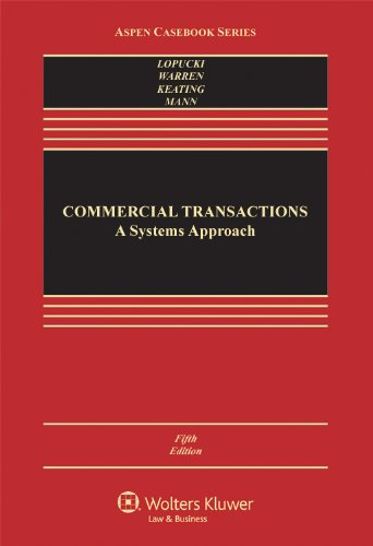 As One Ofthe Window To Open The New World This Commercial Transactions A Systems Approach Fifth Edition Aspen Casebooks