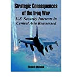 img - for [ Strategic Consequences of the Iraq War: U.S. Security Interests in Central Asia Reassessed ] By Wishnick, Elizabeth ( Author ) [ 2005 ) [ Paperback ] book / textbook / text book