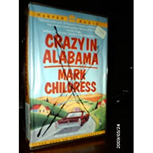 Crazy in Alabama Mark Childress and Tom Stechschulte