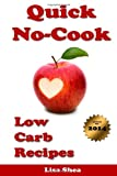 Lisa Shea Quick No-Cook Low Carb Recipes
