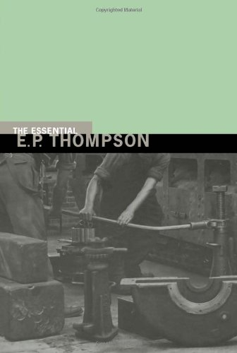 The Essential E. P. Thompson (New Press Essential)