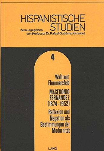 Macedonio Fernández (1874-1952) Reflexion und Negation als Bestimmungen der Modernität (Hispanistische Studien)  [Waltraut Flammersfeld] (Tapa Blanda)