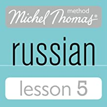 Michel Thomas Beginner Russian, Lesson 5  by Natasha Bershadski