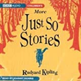 Just So Stories (More)