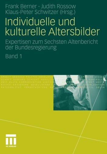 Individuelle und kulturelle Altersbilder: Expertisen zum Sechsten Altenbericht der Bundesregierung. Band 1 (Volume 1) (G