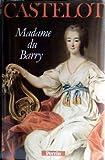 echange, troc André Castelot - Madame Du Barry