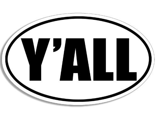 OVAL Y'all Sticker (funny south southern yall slang) (Southern Bumper Stickers compare prices)