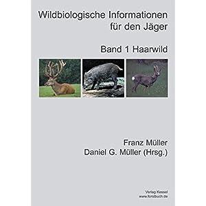 Wildbiologische Informationen für den Jäger / Haarwild