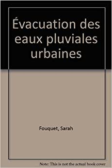 vacuation des eaux pluviales urbaines sarah fouquet libri in altre lingue. Black Bedroom Furniture Sets. Home Design Ideas