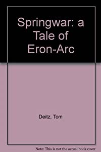 Springwar: a Tale of Eron-Arc by Tom Deitz